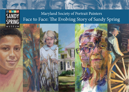 Sandy Spring Museum exhibit - Face-to-Face the evolving story of Sandy Spring